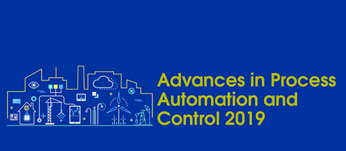 Advances in Process Automation and Control 2019
